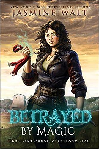 Betrayed by Magic (The Baine Chronicles) (Volume 5): Jasmine