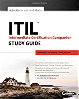 ITIL Intermediate Certification Companion Study Guide: Intermediate ITIL Service Capability Exams Front Cover