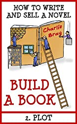BUILD A BOOK: 2. Plot (How to write and sell a novel) (English Edition)