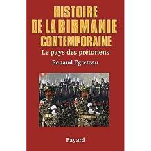 Histoire de la Birmanie contemporaine : Le pays des prétoriens (Divers Histoire) (French Edition)