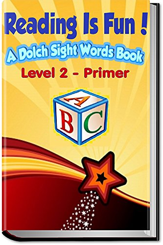 Reading Is Fun!: A Dolch Sight Words Book - Level 2 - Primer (Reading Is FUNdamental) - Dolch Readers