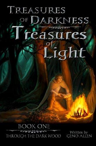 Through the Dark Wood (Treasures of Darkness - Treasures of Light) (Volume 1)