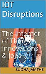 IoT Disruptions: The Internet of Things - Innovations & Jobs