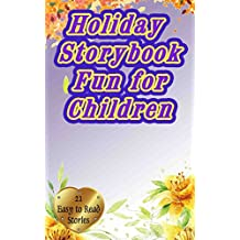 Holiday Storybook Fun For Children: 21 Glamorous books for kids (book, reading, short stories, fun)