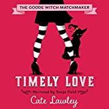 Bargain Audio Book - Timely Love  The Goode Witch Matchmaker