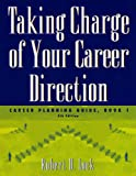 Bundle: Taking Charge of Your Career Direction: Career Planning Guide, Book 1, 5th + InfoTrac College Edition