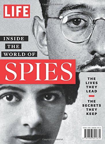 LIFE Inside the World of Spies: The Lives They Lead. The Secrets They Keep. ebook