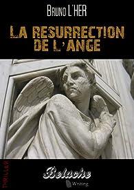 La Résurrection de l'Ange par Bruno L'Her