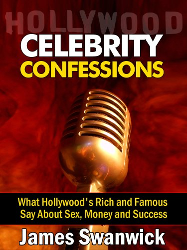 celebrity-confessions-what-hollywoods-rich-and-famous-say-about-sex-money-and-success