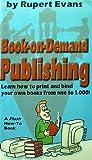 Flash Book-on-Demand Publishing, Rupert Evans, 1881676021