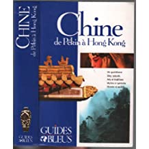 Chine. de pékin à hong kong / Guides bleus