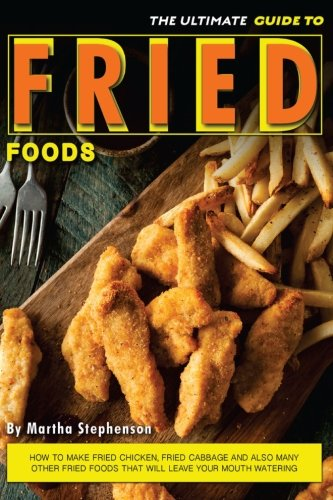 Ultimate Guide Fried Foods Watering