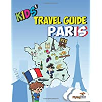 Kids' Travel Guide - Paris: The Fun Way to Discover Paris-Especially for Kids: Volume 2 (Kids' Travel Guide Series Includes Cities Guides and Country Guides)