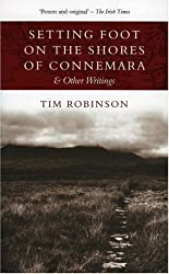 Setting Foot on the Shores of Connemara & Other: Writings