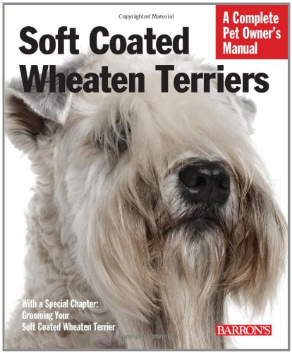 (Soft Coated Wheaten Terriers (Complete Pet Owner's Manual) )