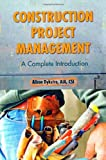 Construction Project Management : A Complete Introduction, Dykstra and Dykstra, Alison, 098270349X