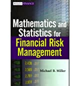 (MATHEMATICS AND STATISTICS FOR FINANCIAL RISK MANAGEMENT) BY [MILLER, MICHAEL B.](AUTHOR)HARDBACK