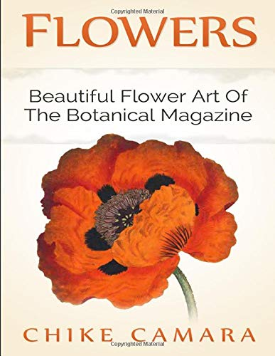 - FLOWERS: Beautiful Flower Art of The Botanical Magazine
