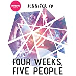Four Weeks, Five People | Jennifer Yu
