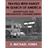 Travels with Harley in Search of America: Motorcycles, War, Deracination, Consumer Identity