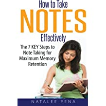 How to Take NOTES Effectively: The 7 KEY Steps to Note Taking for Maximum Memory Retention (Note Taking, Taking...