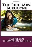 The Rich Mrs. Burgoyne, Kathleen Thompson Kathleen Thompson Norris, 1495907864