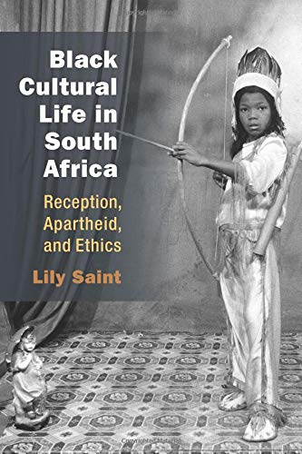 Black Cultural Life in South Africa: Reception, Apartheid, and Ethics (African Perspectives) (Art Africa Life)