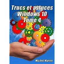 Windows 10 Astuces Tome 4