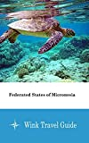 Federated States of Micronesia - Wink Travel Guide