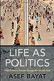 Life as Politics, Asef Bayat, 0804769249