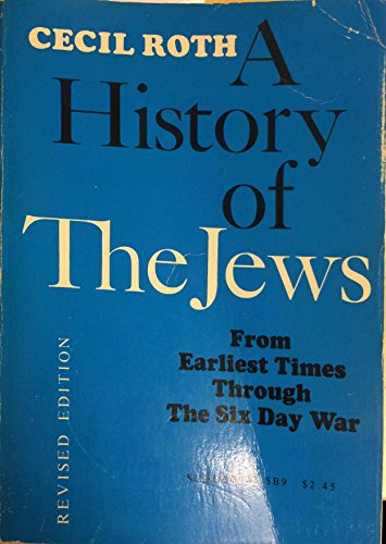 A History of the Jews: From Earliest Times Through The Six Day War