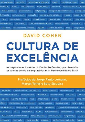 Cultura de Excelência. As Inspiradoras Histórias da Fundação Estudar, que Dissemina os Valores do Trio de Empresários Mais Bem-Sucedido do Brasil