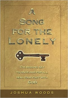 Book A Song for the Lonely: The Missing Key to Once and for All Seal Your Pact with God