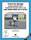Tools for Design Using AutoCAD 2012, Autodesk Inventor 2012 and LEGO MINDSTORMS NXT and TETRIX, Shih, Randy, 1585036889