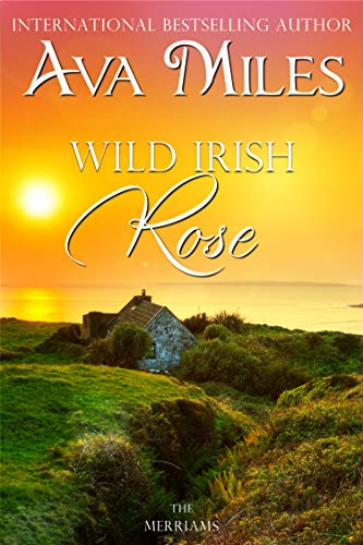 (Wild Irish Rose (The Merriams Book 1))