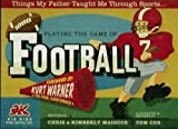 img - for Playing The Game of Football (Things My Father Taught Me Through Sports) book / textbook / text book