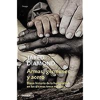 Armas, gérmenes y acero: Breve historia de la