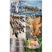 Furrier Tanner  Notions et techniques Vol 1 fourrures: Bronzage  de  Une peau de renard (French Edition)