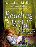 Reading in the Wild, Donalyn Miller and Susan Kelley, 047090030X