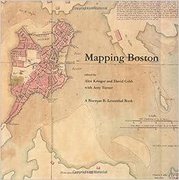 Mapping Boston (The MIT Press): Alex Krieger, David Cobb