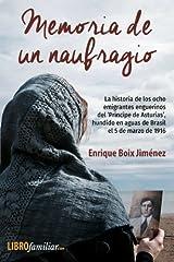 Memoria de un naufragio: La historia de los ocho emigrantes enguerinos del 'Príncipe de Asturias', hundido en aguas de Brasil el 5 de marzo de 1916 (Spanish Edition) Paperback