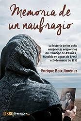 Memoria de un naufragio: La historia de los ocho emigrantes enguerinos del 'Príncipe de Asturias', hundido en aguas de Brasil el 5 de marzo de 1916 (Spanish Edition)
