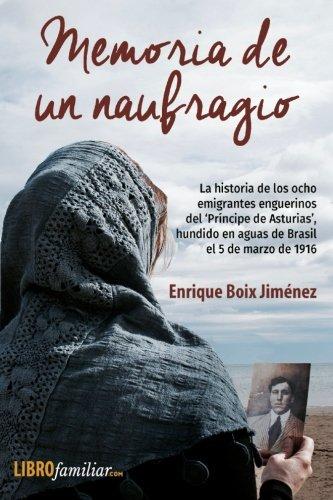 Memoria de un naufragio: La historia de los ocho emigrantes enguerinos del 'Príncipe de Asturias', hundido en aguas de Brasil el 5 de marzo de 1916 (Spanish - Brasil Prada