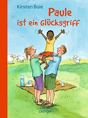 Paule ist ein Glücksgriff Gebundenes Buch – 1. Februar 2010 Kirsten Boie Silke Brix Oetinger 378913175X
