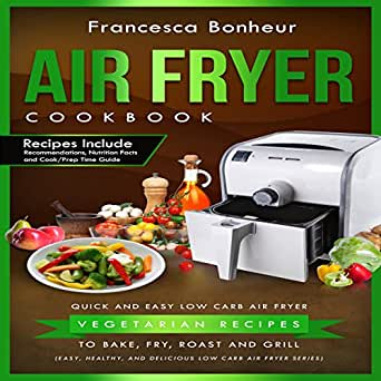 Amazon.com: Air Fryer Cookbook: Quick and Easy Low Carb