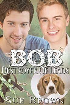 Bob the Destroyer of Leads (Lyon Road Vets Series Book 2) by [Brown, Sue]