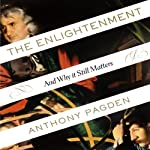 The Enlightenment: And Why It Still Matters | Anthony Pagden