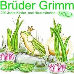 Brüder Grimm: 200 Jahre Kinder- und Hausmärchen Vol. 1