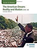 img - for Access to History: The American Dream: Reality and Illusion, 1945-1980 by Vivienne Sanders (2015-07-31) book / textbook / text book