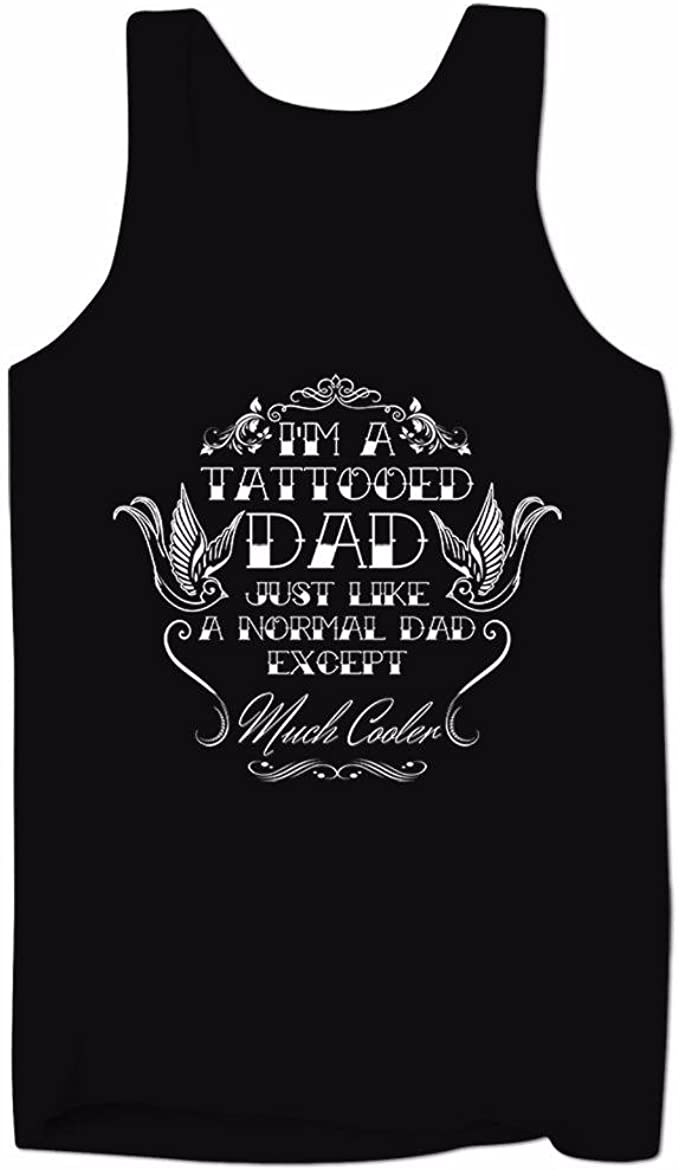 I/'M A TATTOOED DAD LIKE A NORMAL DAD BUT MUCH COOLER T-SHIRT Mens Cotton S-XXL
